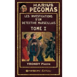 Les Investigations de Marius Pégomas - Tome 1