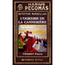 Marius Pégomas - L'Ogresse de la Cannebière