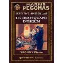 Marius Pégomas - Le Trafiquant d'Opium